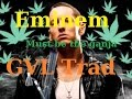 watch he video of Eminem - Must be the ganja Traduction Française