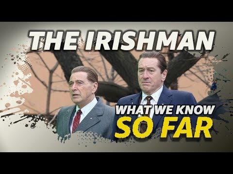 The Irishman (2019) Starring Robert De Niro & Al Pacino | WHAT WE KNOW SO FAR