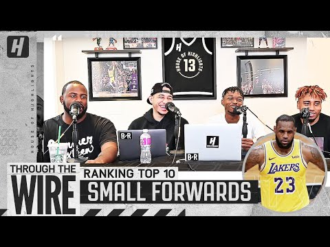 Ranking Top 10 Small Forwards In The NBA | Through The Wire Podcast
