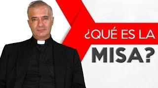 Padre Ángel Espinosa de los Monteros - ¿Qué es la Misa?