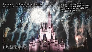 Fantasy Music (Dreams of a Child) - disney, cartoons, film music soundtrack instrumental