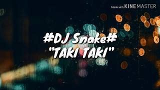 DJ Snake - Taki Taki ft. Selena Gomez, Ozuna, Cardi B Lirik lagu