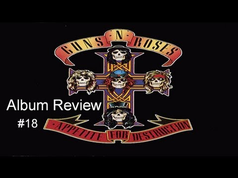 Guns N' Roses Discography:- Appetite For Destruction Album Review #18