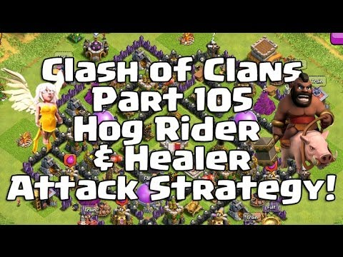 Clash Of Clans 105 - Hog Rider & Healer Attack Strategy