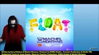 Machel Montano | FLOAT [2013 Trinidad Soca][RAMA Studios|Precision & Studio 758]