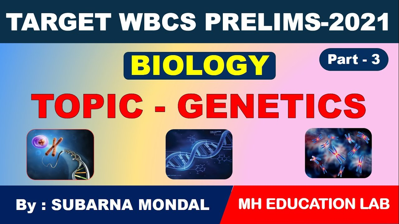GENETICS || BIOLOGY || TARGET WBCS PRELIMS-2021 || Part-3