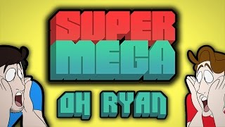 Oh Ryan - SuperMega Remix