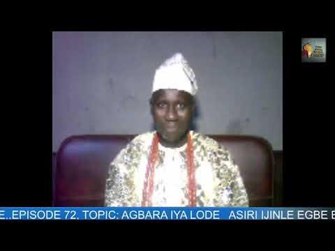 Download EPISODE 72, AGBARA IYALODE,  ASIRI IJINLE EGBE EMERE OMO OMI