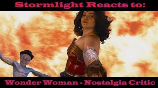Stormlight Reacts to: Wonder Woman - Nostalgia Critic