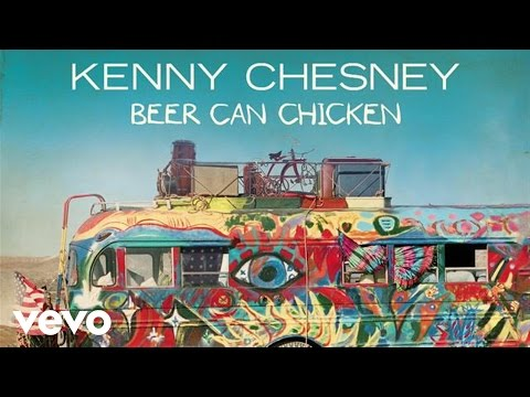 Kenny Chesney - Beer Can Chicken (Audio)