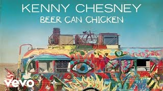 Kenny Chesney - Beer Can Chicken (Audio) YouTube Videos