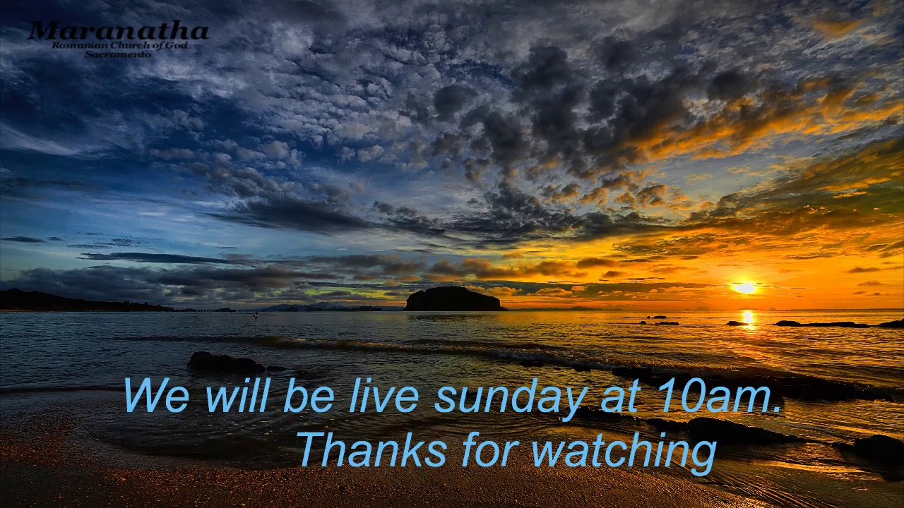 Maranatha Romanian Church Of God Sacramento Live Stream Youtube