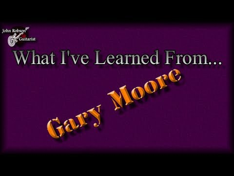What I've Learned From Gary Moore