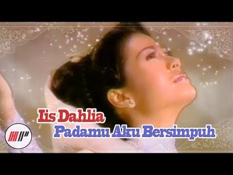 IIS DAHLIA - PADAMU AKU BERSIMPUH - OFFICIAL VERSION