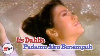 IIS DAHLIA - PADAMU AKU BERSIMPUH (OFFICIAL VERSION)