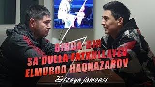Dizayn jamoasi - Birga-bir Sa'dulla Fatxullayev va Elmurod Haqnazarov