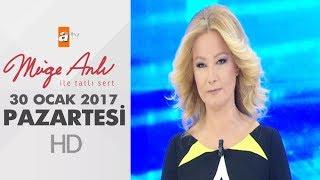Müge Anlı İle Tatlı Sert 30 Ocak 2017- 1769. Bölüm - atv