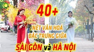 40+ nét văn hoá đặc trưng giữa Hà Nội và Sài Gòn - Differences Between Ha Noi vs Sai Gon