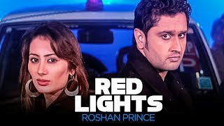 """Red lights Full Song Roshan Prince"" 