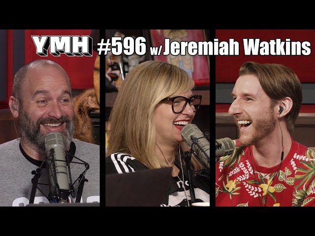 Your Mom's House Podcast - Ep.596 w/ Jeremiah Watkins