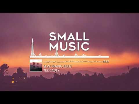 TEZ CADEY - Seve (Radio Edit)