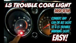 Convert Your Dash Idiot Light To a Trouble Code Light in a LS Installed Car.