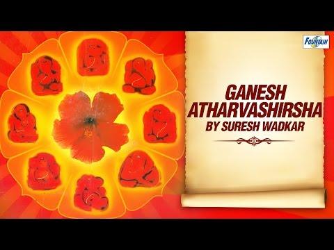 Ganesh Stuti - Shree Ganesh Atharvashirsha (Full) by Suresh Wadkar | Hindi Devotional Songs