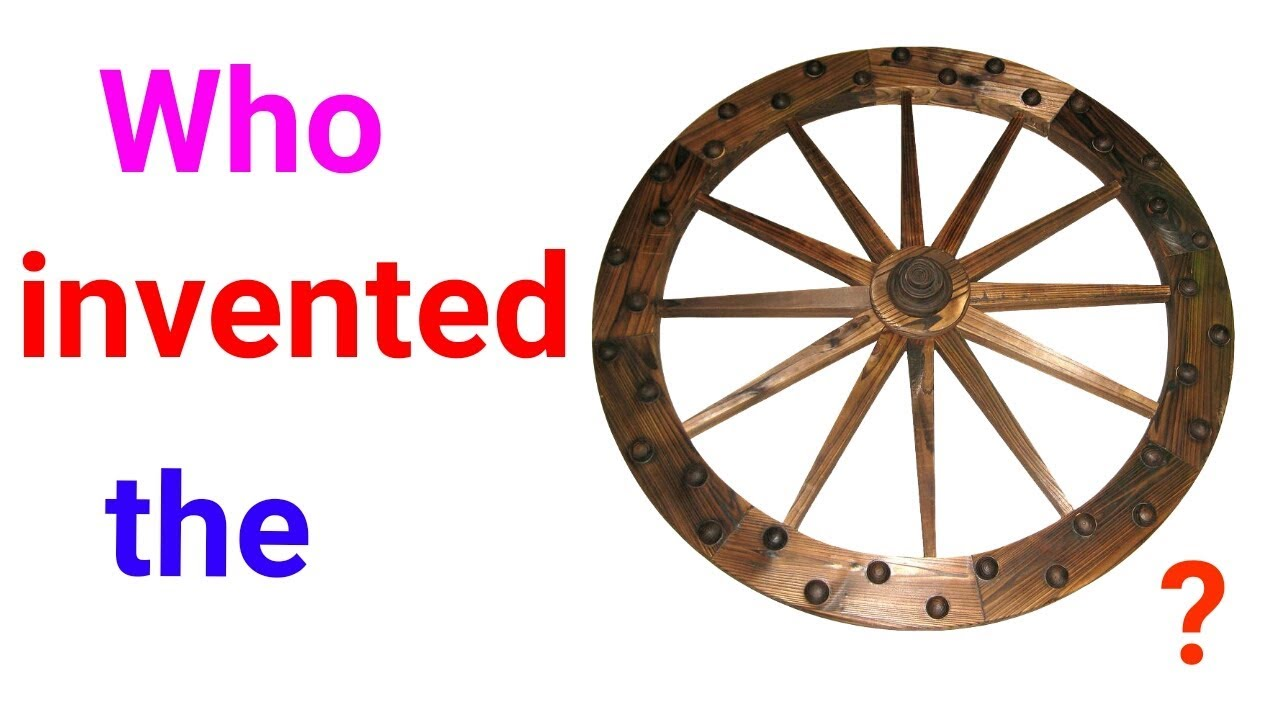 Who invented the wheel 64