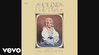 Dolly Parton - Jolene (Audio)