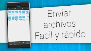 Enviar archivos de un Android a otro Android mediante WIFI | Compartir archivos por LAN