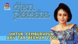 Download Lagu Dian Piesesha - Untuk Cemburupun Aku Tak Berhak Lagi (Official Music Video) mp3