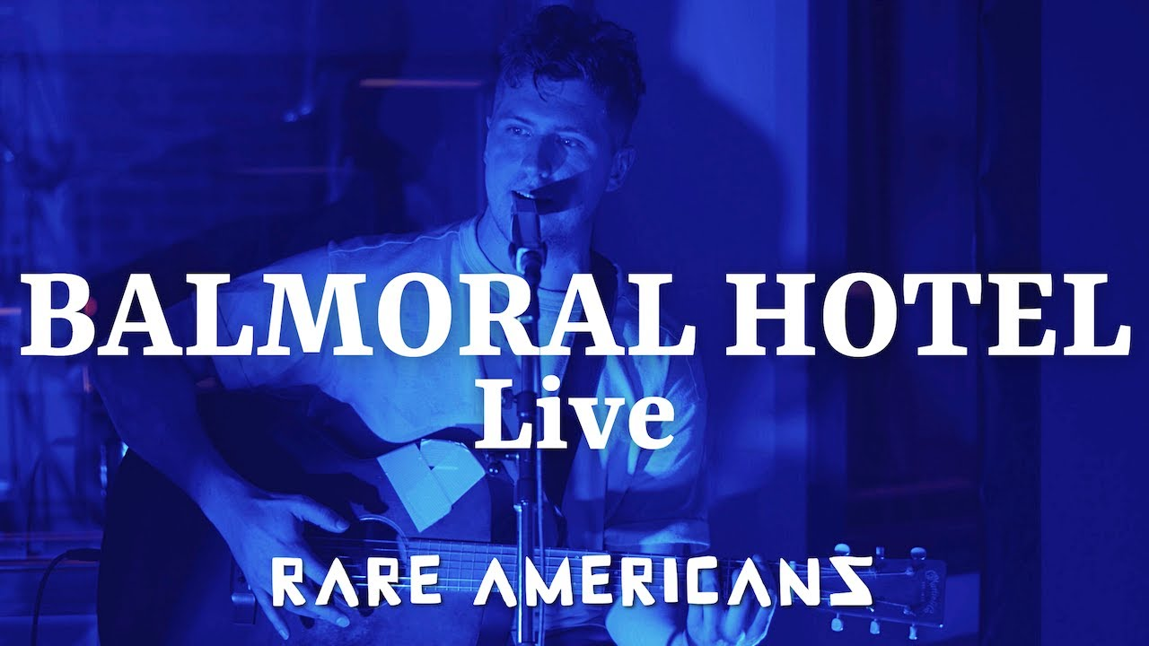Rare Americans - Balmoral Hotel (Livestream Performance)