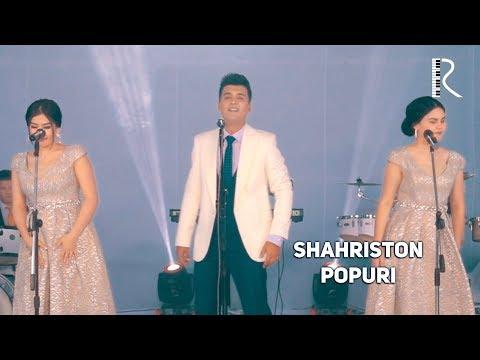 Shahriston guruhi - Popuri | Шахристон гурухи - Попури