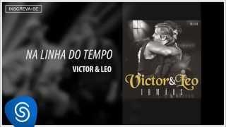 Victor & Leo - Na Linha do Tempo (Irmãos) [Áudio Oficial]