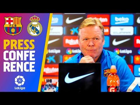 Barça - Real Madrid : Koeman's FULL El Clasico press conference (in ENGLISH)
