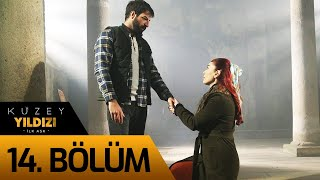 Kuzey Yıldızı İlk Aşk 14. Bölüm