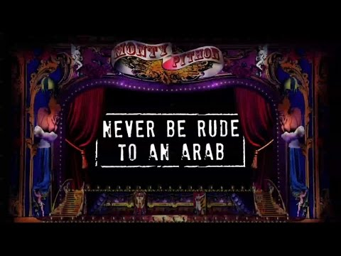 Monty Python - Never Be Rude To An Arab (Official Lyric Video)