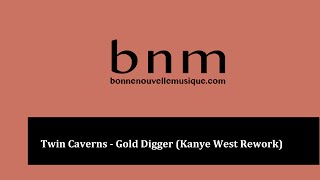 Twin Caverns - Gold Digger (Kanye West Rework)