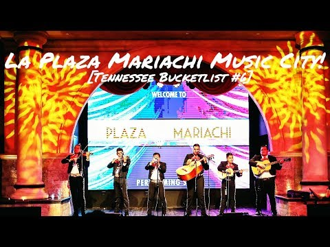 La Plaza Mariachi Music City! [Nashville Bucketlist Entry #6]