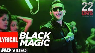 BLACKMAGIC Lyrical Video | 22 Days | Rahul Dev, Shiivam Tiwari,Sophia Singh|Aditya Narayan