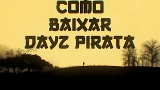 🔵Como Baixar DayZ Pirata (Server arena)🔵