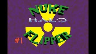 "Nukeflipper Plays ""Halo: Combat Evolved"" #1"