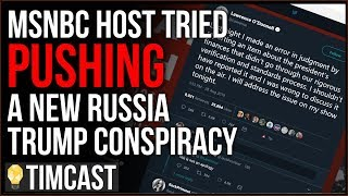 Tim Pool MSNBC Host FORCED To Retract A New Trump-Russia Conspiracy, I Thought RussiaGate WAS OVER!!