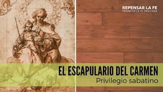 El escapulario | Privilegio sabatino