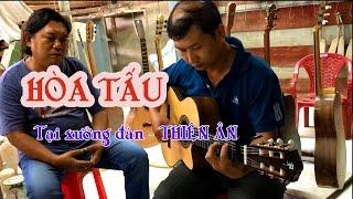 HÒA TẤU guitar Lâm_Thông - TƯƠNG NHUỆ  ( doc tau )Trong lần thăm xưởng đàn Thiên Ân