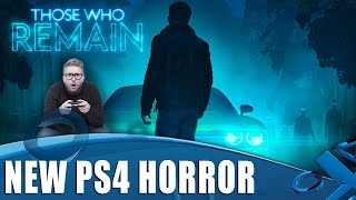 Those Who Remain - First Gameplay of PS4 Horror