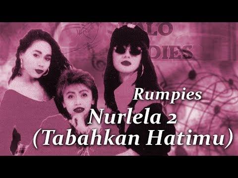 Rumpies - Nurlela 2 (Tabahkan Hatimu)
