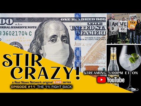 Stir Crazy! Episode #11: The 1% Fight Back