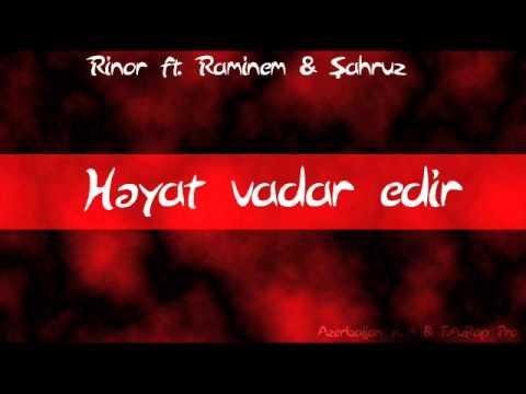 Rinor ft. Raminem & Şahruz - Həyat vadar...