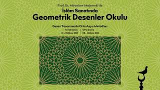 Prof. Dr. Miroslaw Majewski ile İslam Sanatında Geometrik Desenler Okulu